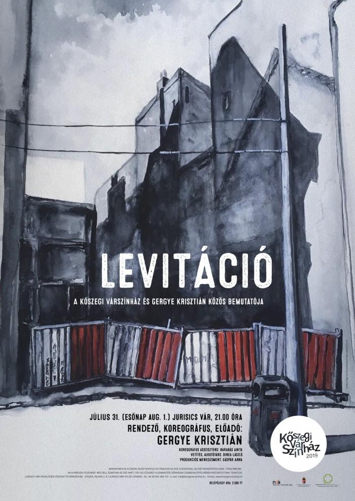 Levitáció –A Kőszegi Várszínház és Gergye Krisztián közös bemutatója